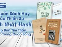 15 Cuốn Sách Hay Của Thiền Sư Thích Nhất Hạnh Giúp Bạn Tìm Thấy An Lạc Trong Cuộc Sống