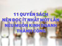 11 Quyển Sách Kinh Doanh Nên Đọc Ít Nhất Một Lần Nếu Muốn Khởi Nghiệp Thành Công