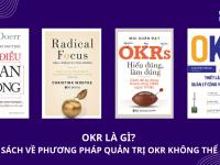 OKR là gì? 4 Cuốn sách về phương pháp quản trị OKR không thể bỏ qua