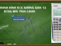 Giải Nhanh Hình Học Không Gian 12 Bằng Máy Tính Casio