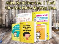 7 Sách Nuôi Dạy Con 1 Tuổi Cho Con Khỏe Mẹ Yên Tâm