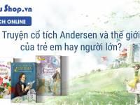 Truyện cổ tích Andersen và thế giới của trẻ em hay người lớn?