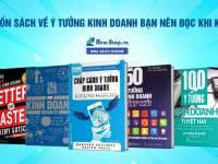 Top 7 Cuốn Sách Về Ý Tưởng Kinh Doanh Nên Đọc Cho Các Startup