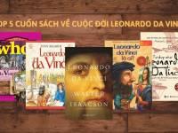 Top 6 cuốn sách hay về cuộc đời Leonardo da Vinci