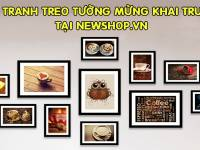 69+ Tranh Treo Tường Mừng Khai Trương Đẹp Tại Newshop