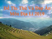 Tổng Hợp Đề Thi Thử THPT Quốc Gia 2019 Môn Địa Lí Có Đáp Án Chi Tiết