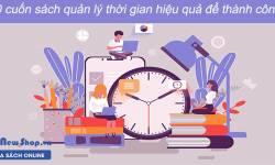 10 Cuốn sách quản lý thời gian hiệu quả cho ngày mới thành công