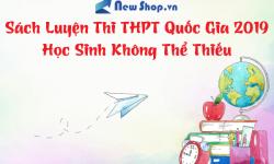 Top Sách Luyện Thi Cấp Tốc Cho Teen 2K1 Khi Chỉ Còn 5 tháng Tới Kì Thi THPT 2019