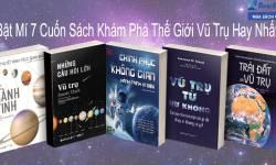 Bật Mí 7 Cuốn Sách Khám Phá Thế Giới Vũ Trụ Hay Nhất