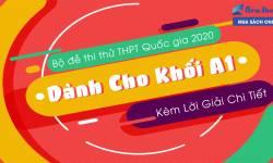 Bộ Đề Thi Thử THPT Quốc Gia 2020 Dành Cho Khối A1 Kèm Lời Giải Chi Tiết
