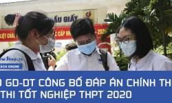 Bộ GD-DT công bố đáp án chính thức kì thi tốt nghiệp THPT 2020