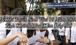 Đề Thi Tuyển Sinh Vào 10 Năm 2020 Tỉnh Khánh Hòa (Kèm Đáp Án)