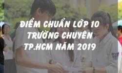 Điểm Chuẩn Lớp 10 Trường Chuyên TPHCM Năm 2019
