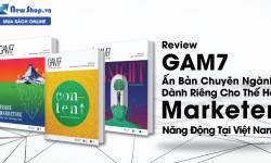 Review GAM7 - Ấn Bản Chuyên Ngành Dành Riêng Cho Thế Hệ Marketer Năng Động Tại Việt Nam