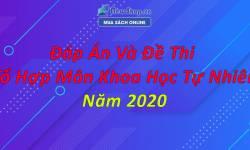 Đáp Án - Đề Thi Tổ Hợp Môn Khoa Học Tự Nhiên THPTQG 2020