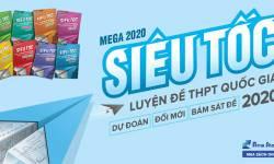 Sách Mega 2020 - Siêu Tốc Luyện Đề THPT Quốc Gia
