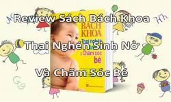 Review Sách Bách Khoa Thai Nghén, Sinh Nở Và Chăm Sóc Bé
