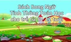 Sách Song Ngữ - Tinh Thông Toán Học Cho Trẻ Từ 6 - 12 Tuổi