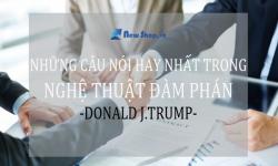 Những Câu Nói Hay Nhất Trong NGHỆ THUẬT ĐÀM PHÁN - Donald J.Trump