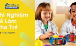 10+ Thí Nghiệm Dễ Làm Cho Trẻ - Mô Hình STEM, STEAM
