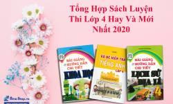 Tổng Hợp Sách Luyện Thi Lớp 4 Hay Và Mới Nhất 2020