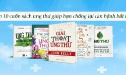 Top 10 cuốn sách ung thư giúp bạn chống lại căn bệnh bất trị