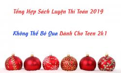 Tổng Hợp Sách Luyện Thi Toán 2019 Không Thể Bỏ Qua Cho Teen 2k1