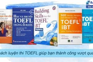 5 bộ sách luyện thi TOEFL giúp bạn thành công vượt qua kì thi