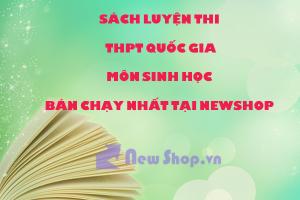 5 Cuốn Sách Luyện Thi THPT Quốc  Gia Môn Sinh Học Bán Chạy Nhất Tại Newshop