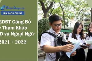 Bộ GDĐT công bố đề tham khảo môn GDCD và 7 môn Ngoại Ngữ