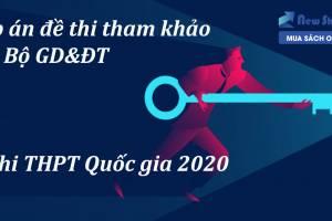 Đáp Án Đề Thi Tham Khảo Kì Thi THPT Quốc Gia 2020 Của Bộ GD&ĐT