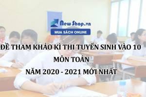 Đề Thi Thử Vào 10 Môn Toán 2020 Mới Nhất