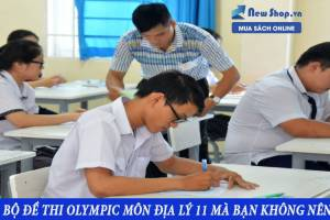 Tổng hợp đề thi Olympic 30/4 môn Địa Lý lớp 11 kèm đáp án chi tiết