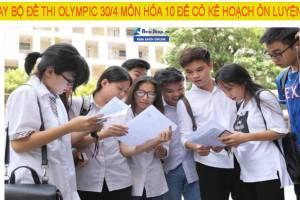 Newshop tổng hợp 9 bộ đề thi olympic 30/4 môn hóa 10 mới nhất 2021