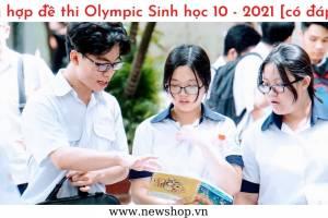 Cập nhật ngay đề thi Olympic 30 tháng 4 môn Sinh học 10 - 2021