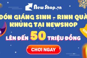 """""""ĐÓN GIÁNG SINH - RINH QUÀ KHỦNG TẠI NEWSHOP"""
