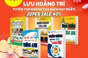 Super Sale 40% Các Đầu Sách Tham Khảo, Luyện Thi Của Tác Giả Lưu Hoằng Trí