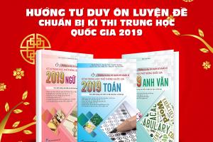 Review Bộ Sách Mới Hướng Tư Duy Ôn Luyện Đề Chuẩn Bị Kì Thi THPTQG 2019