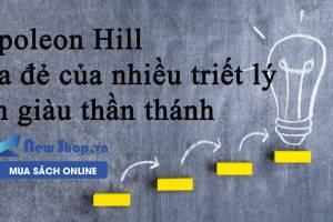 Top Sách Hay Của Napoleon Hill Đừng Nên Bỏ Lỡ