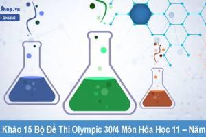 Tham Khảo 15 Bộ Đề Thi Olympic 30/4 Môn Hóa Học 11 – Năm 2021