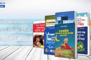 Top Sách Hay Nuôi Dạy Con Thông Minh, Ba Mẹ Đã Biết Chưa?