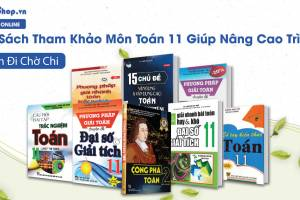 Top Sách Tham Khảo Môn Toán 11 Giúp Nâng Cao Trình Độ >> Xem Đi Chờ Chi