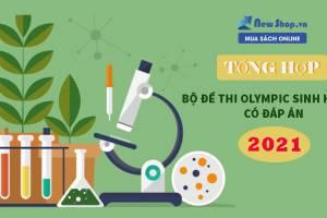 Trọn Bộ Đề Thi Olympic 30/4 Môn Sinh Học 11 Kèm Đáp Án Chi Tiết