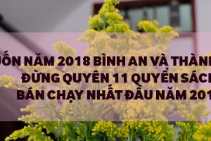 Muốn Năm 2018 Bình An Và Thành Công - Đừng Quyên 11 Quyển Sách Bán Chạy Nhất Đầu Năm 2018 Này