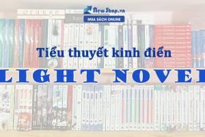 Top Những Cuốn  Sách Light Novel Hay Không Thể Bỏ Lỡ