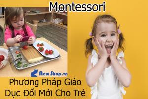 Montessori: Phương Pháp Giáo Dục Đổi Mới Cho Trẻ