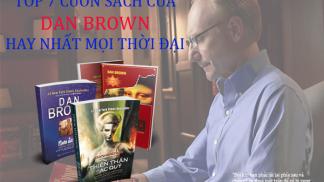 TOP 7 Cuốn Sách Của DAN BROWN Hay Nhất Mọi Thời Đại