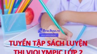 Sách Luyện Thi Violympic Lớp 2 - Bí Kíp Giúp Con Tự Tin Chinh Phục Kỳ Thi
