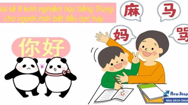 Chia sẻ 9 kinh nghiệm học tiếng Trung cho người mới bắt đầu cực hay