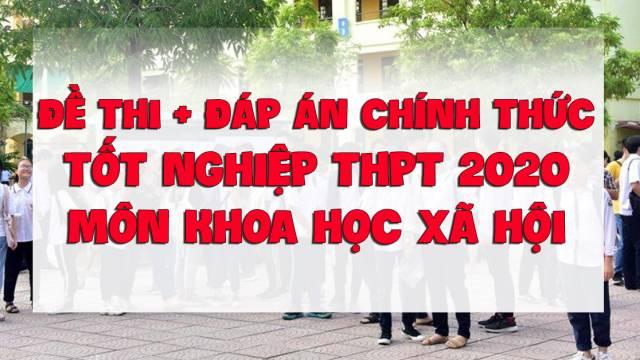 Đề thi tốt nghiệp THPT 2020 môn Khoa học xã hội - Đề chính thức - Có đáp án